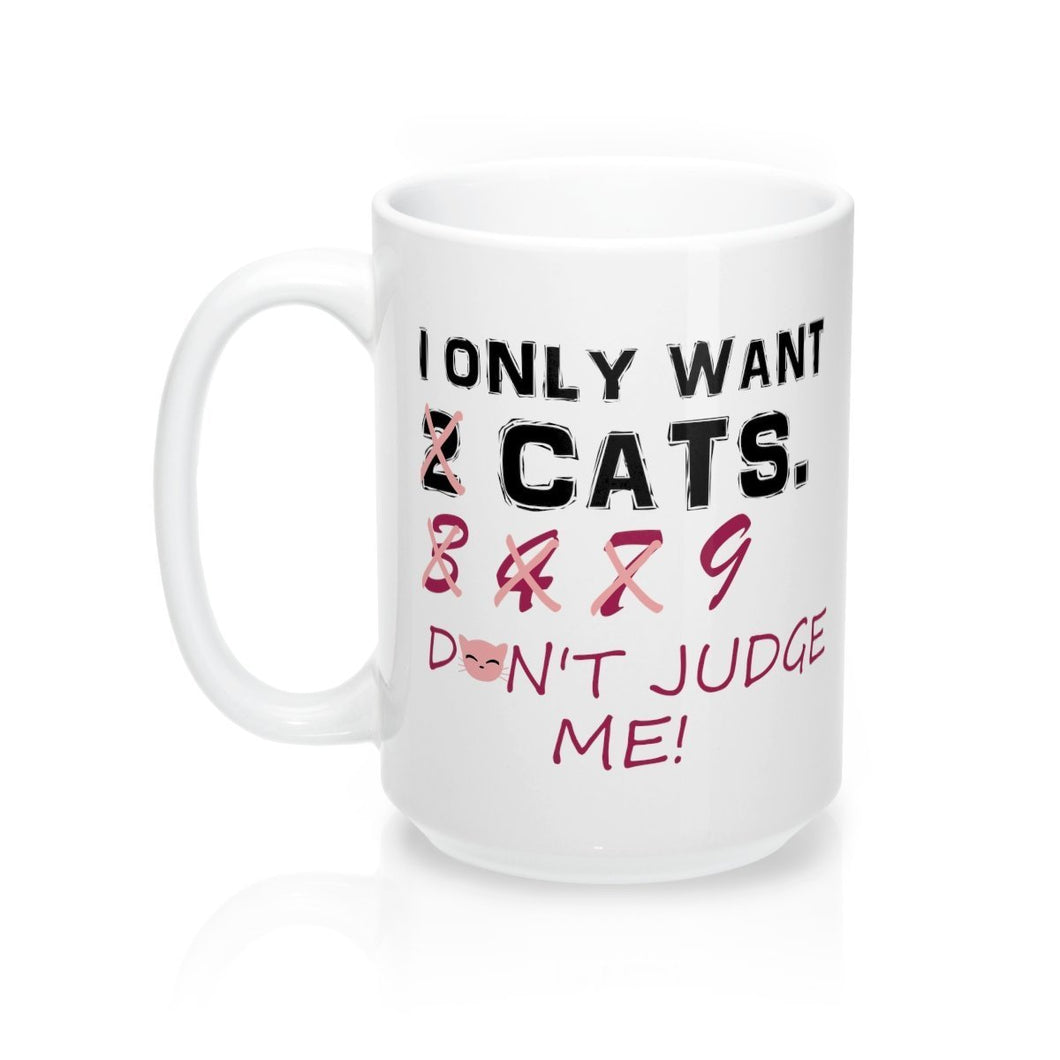 Funny Cat Mug, I Want All the Cats Mug, Gifts for Cat Lovers