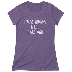 Cat Themed Gifts, Funny T-Shirt for Cat Lovers with the Phrase I Was Normal Three Cats Ago Printed Across the Front