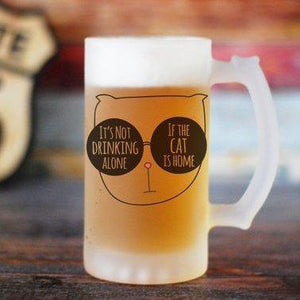 It Is Not Drinking Alone If The Cat Is Home Beer Mug