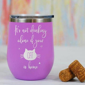 "Gifts for Cat Lovers, Cat Wine Glasses, Pink cat wine glass decorated with the text ""It Is Not Drinking Alone If Your Cat Is Home"""