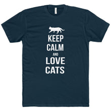 Load image into Gallery viewer, Funny Gifts for Cat Lovers, Cat Gifts for Him, Keep Calm and Love Cats T-Shirt