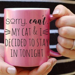 "Funny Cat Coffee Mugs, Cat mug featuring the phrase ""Sorry Can't My Cat and I Decided to Stay In Tonight"""