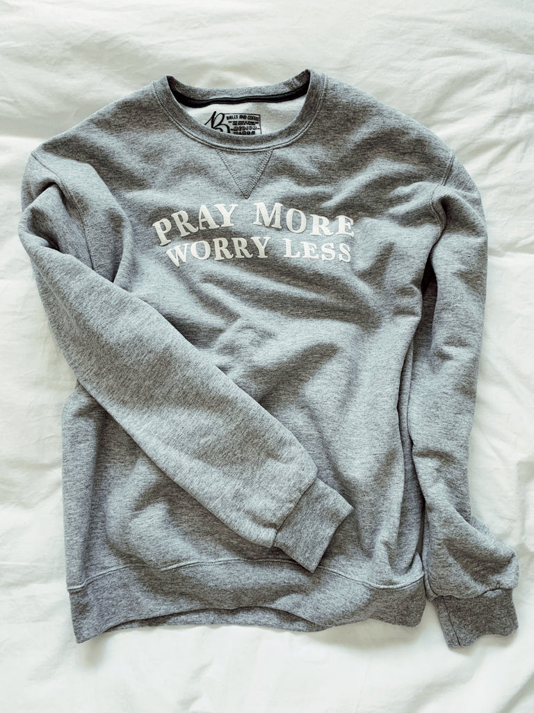 Pray More Worry Less - Crewneck Sweater