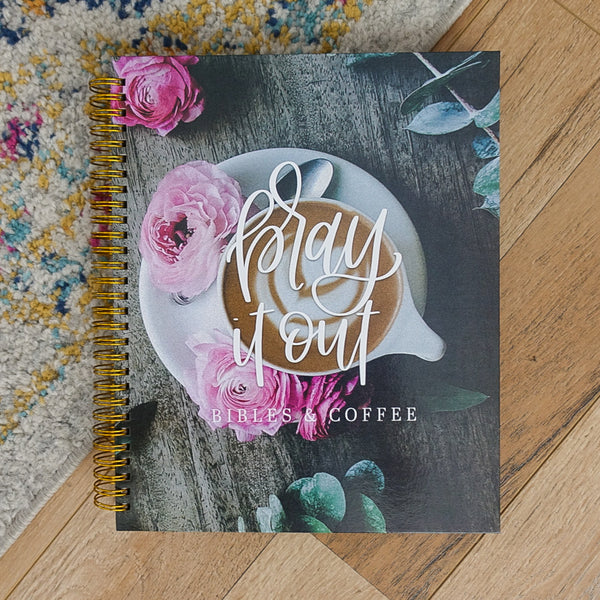 Pray It Out Prayer Journal - Bibles and Coffee