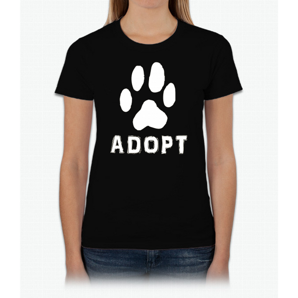 """Adopt"" A Dog Pet Adoption or Rescue T-shirt (Dogs love it ) Ladies Custom"