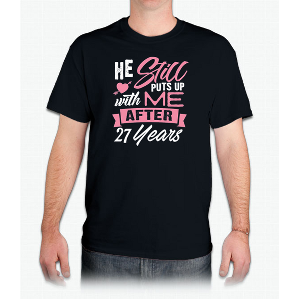 27 Years Anniversary Shirt Still Puts Up 27th Wedding Gifts Custom Ultra Cotton