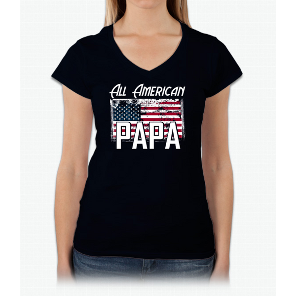 """All American Papa"" Flag Father's Day 4th of July T Shirt Ladies V-Neck"