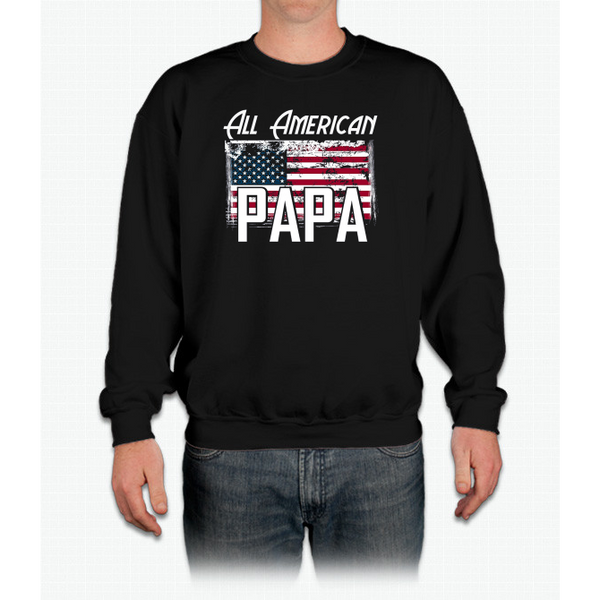 """All American Papa"" Flag Father's Day 4th of July T Shirt Crewneck Sweatshirt"