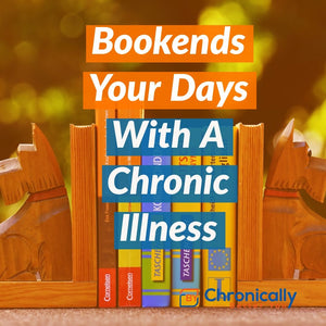 Bookending Your Days With A Chronic Illness
