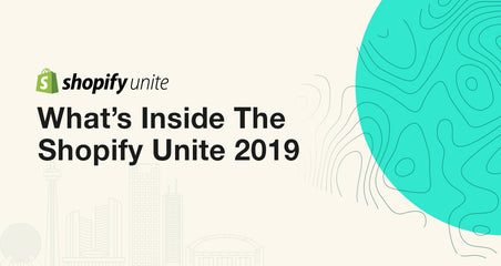 Highlights from shopify unite 2019