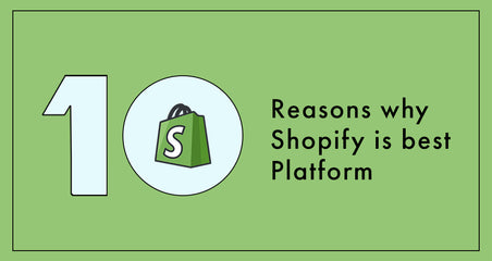 Why we should choose a Shopify platform for e-commerce business.