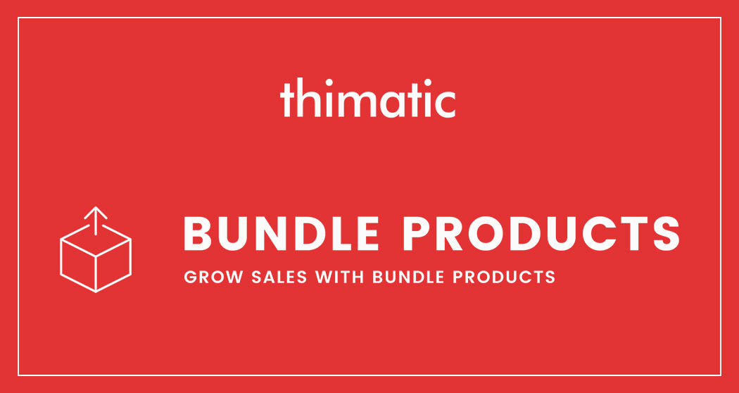 Bundle Products: The perfect solution to attract customers