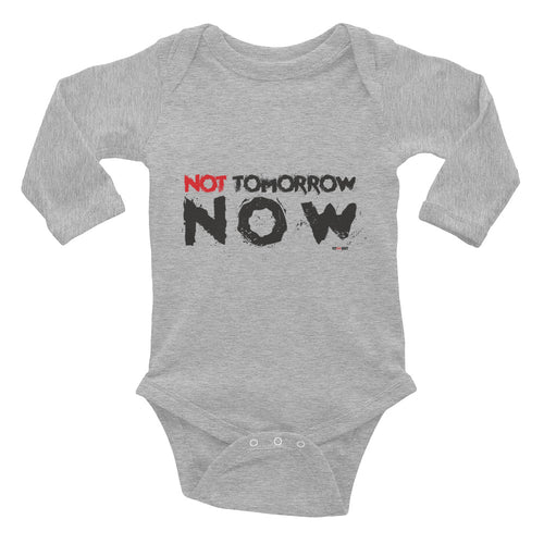 Infant Long Sleeve Bodysuit Not Tomorrow Now