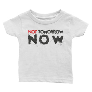 Infant Tee Not Tomorrow Now