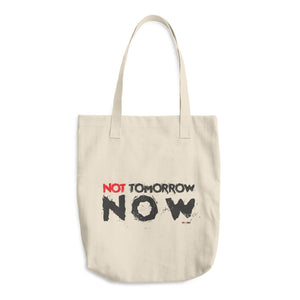 Cotton Tote Bag Not Tomorrow Now