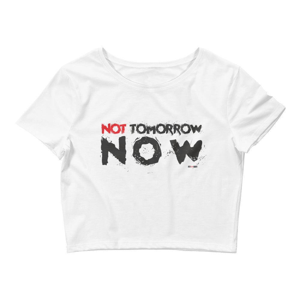 Women's Crop Tee Not Tomorrow Now