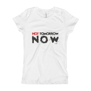 Girl's T-Shirt Not Tomorrow Now