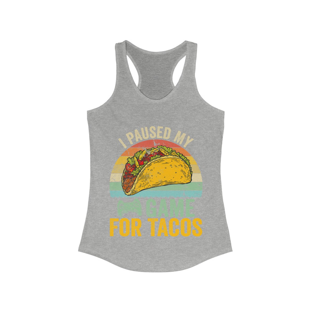 I Paused My Game For Tacos Gamer Saying Funny Tank Top Shirt Women