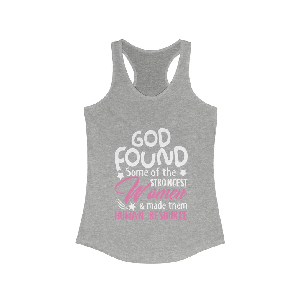 Some of The Strongest Women Made Them Human Resource Tank Top Shirts