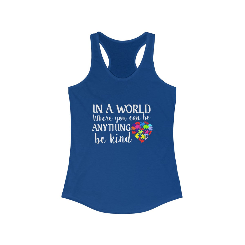 In A World Where You Can Be Anything Be Kind Autism Tank Top Shirt Women