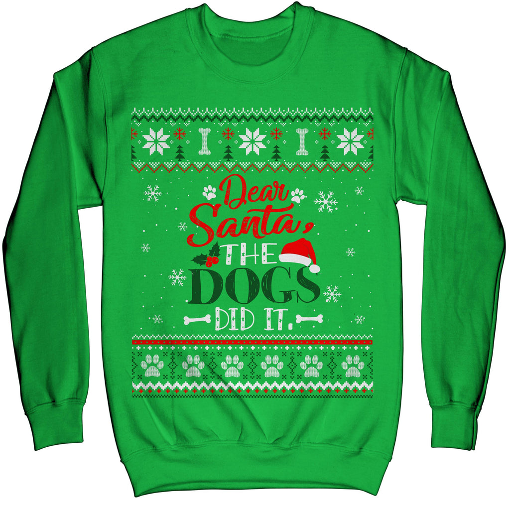 Dear Santa The Dogs Did It Funny Noel Ugly Christmas Sweater Sweatshirt