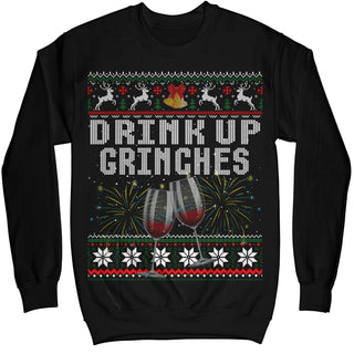 Drink Up Grinches Ugly Sweater Funny Christmas Shirt - Noel Merry Xmas Sweatshirt Hoodie