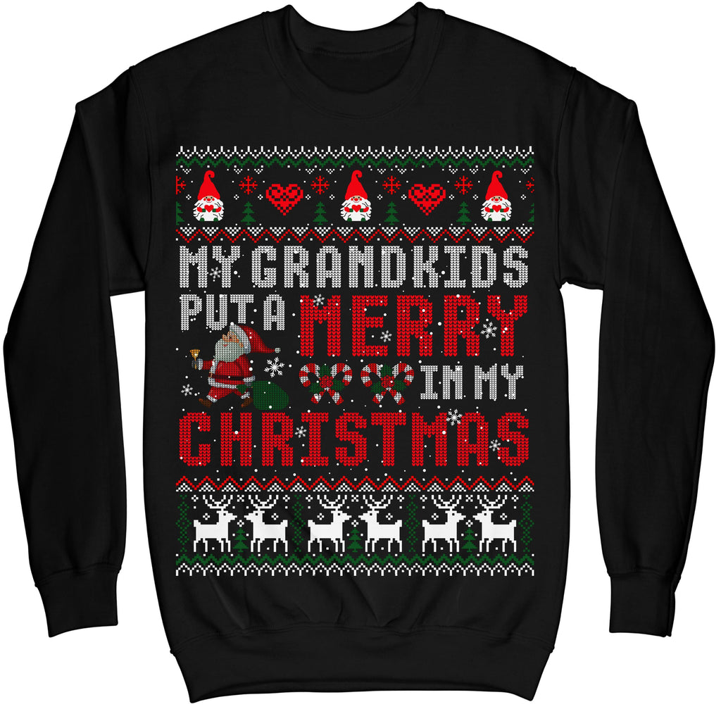 Grandkids - My Grandkids Put A Merry In My Christmas Ugly Sweater Sweatshirt
