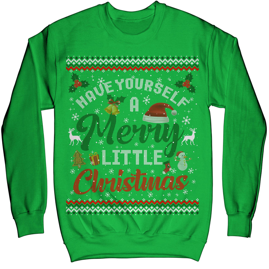 Have Yourself A Merry Little Christmas Ugly Sweater Sweatshirt