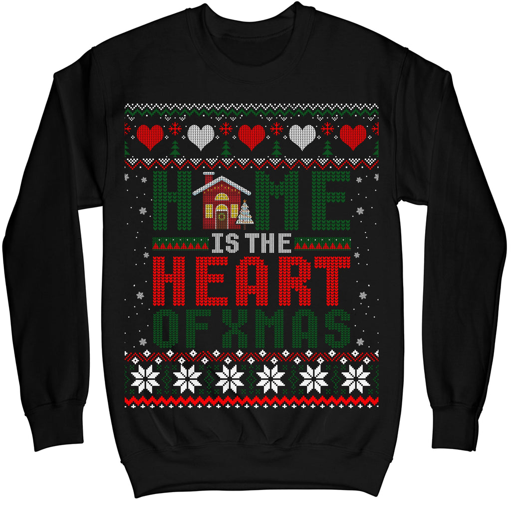 Home Is The Heart Of Xmas Ugly Christmas Sweater Sweatshirt