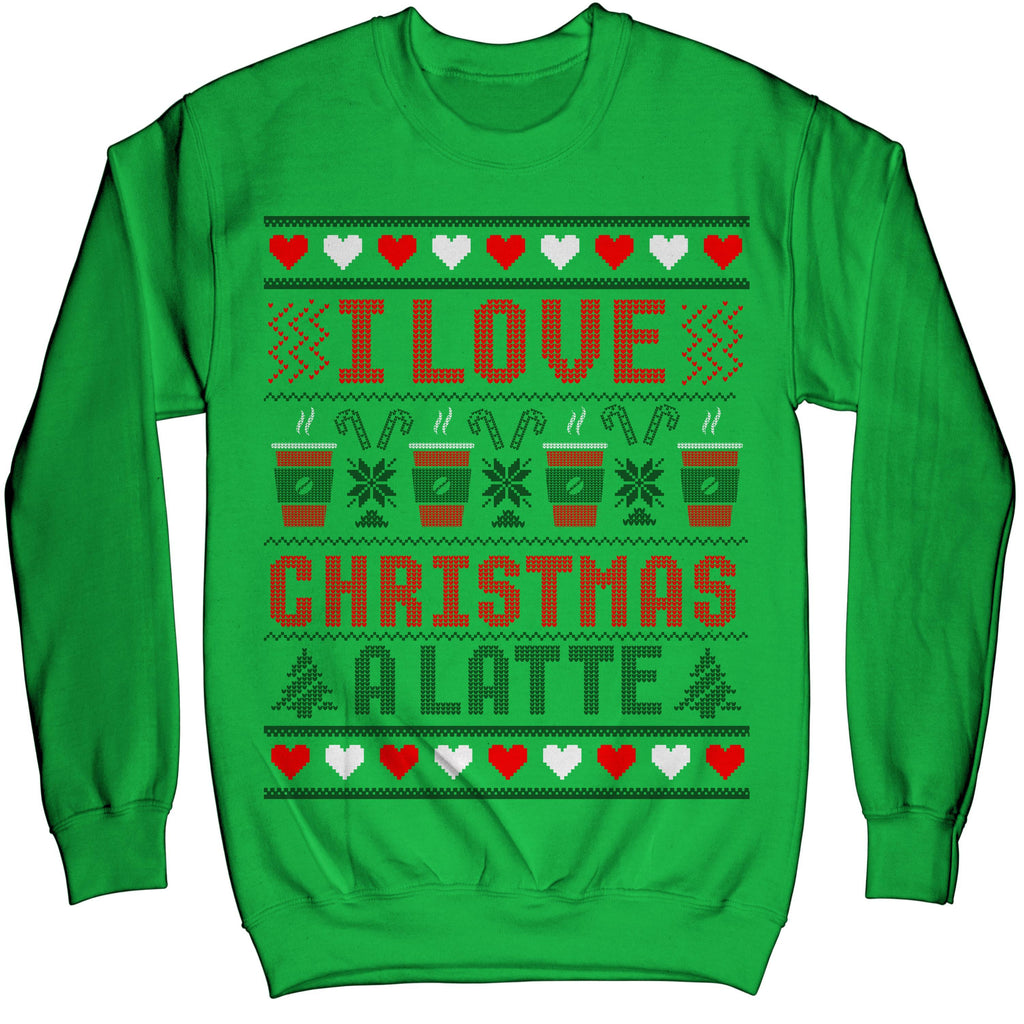 I Love Christmas A Latte Coffee Funny Noel Ugly Xmas Sweater Sweatshirt