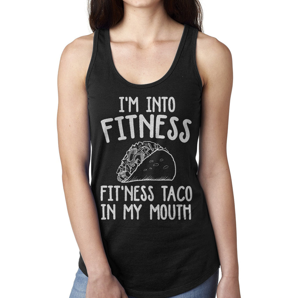 I'm Into Fitness Fit'ness Taco In My Mouth Tank