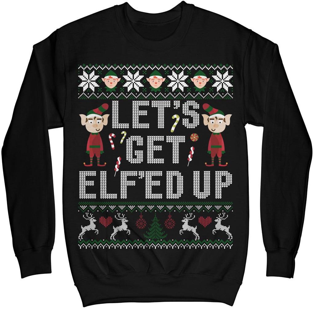Let's Get Elf'ed Up Ugly Christmas Sweater Shirt MIKAPPAREL