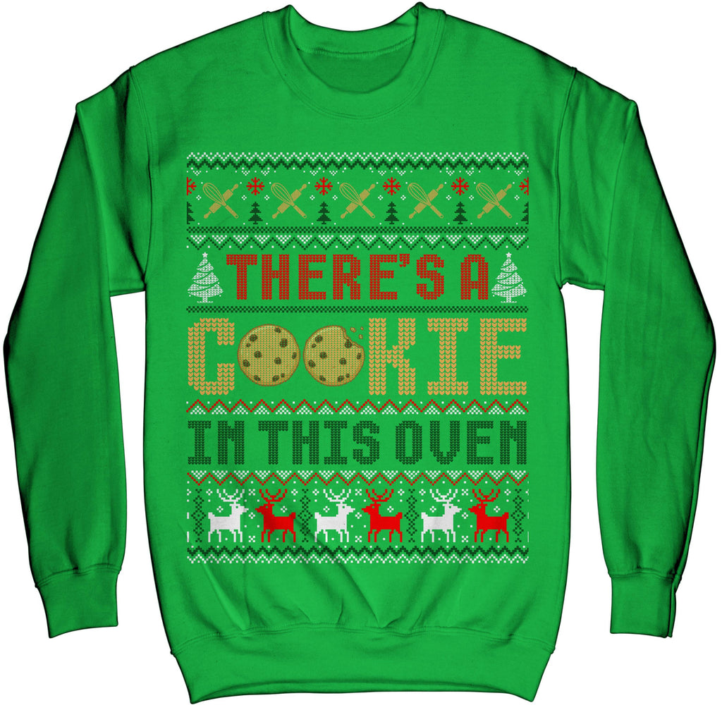 There's A Cookie In The Oven Funny Baker Ugly Christmas Sweater Sweatshirt