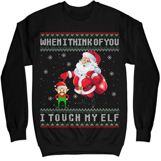 When I Think Of You I Touch My ELF Christmas Ugly Sweater Shirt Funny Sweatshirt