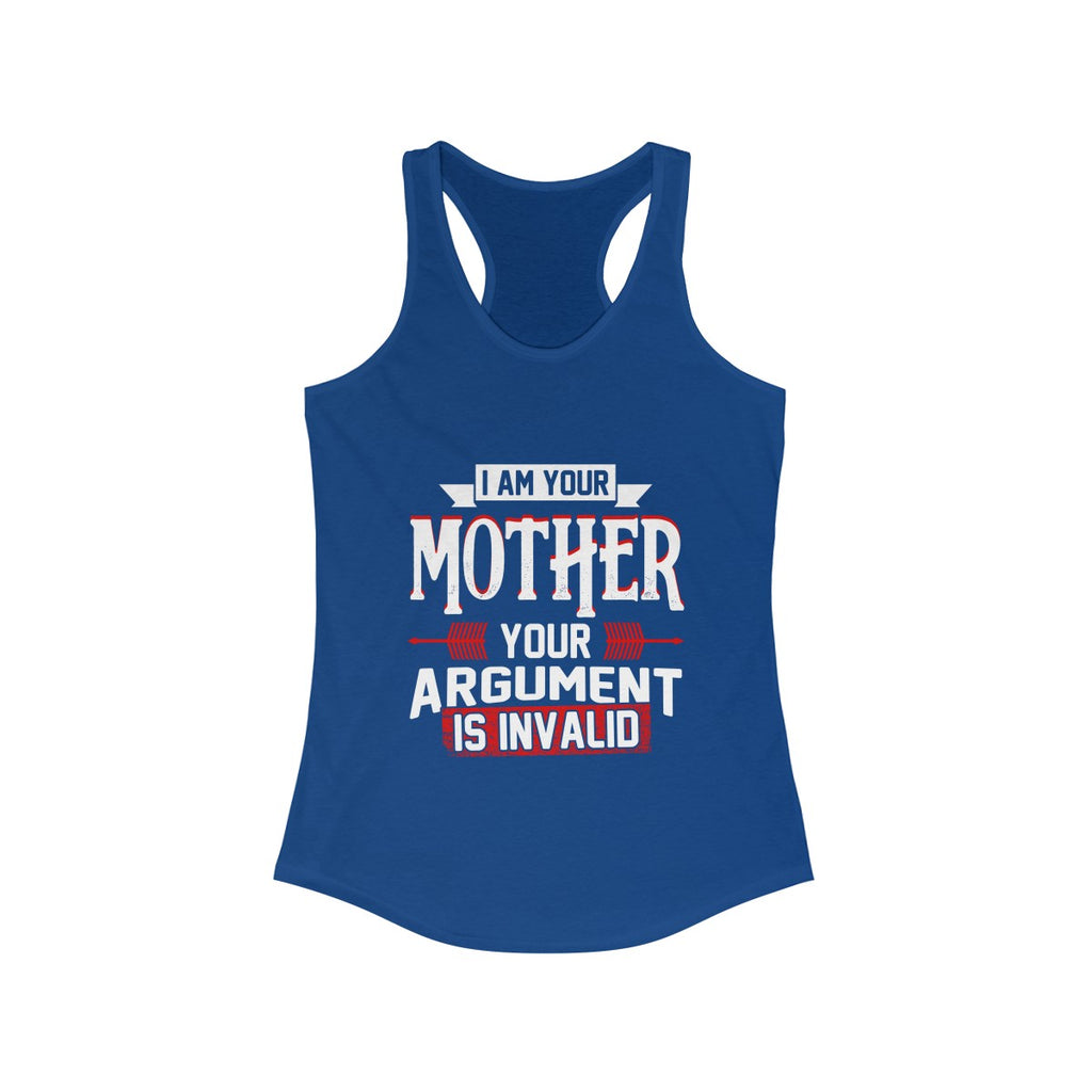 I Am Your Mother Argument Is Invalid Funny Mom Tank Top Shirts
