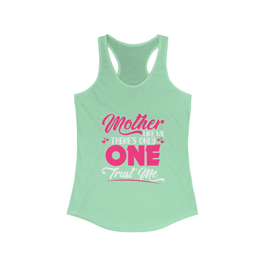 Mother Like Me There s Only One Trust Me Tank Top Shirt for Women