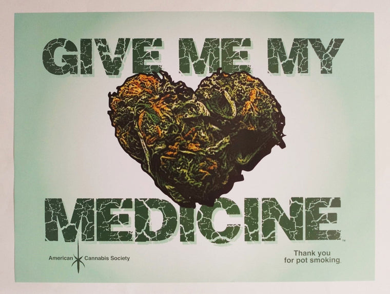 "Give Me My Medicine - 24"" x 18"" Wall Poster - American Cannabis Society"