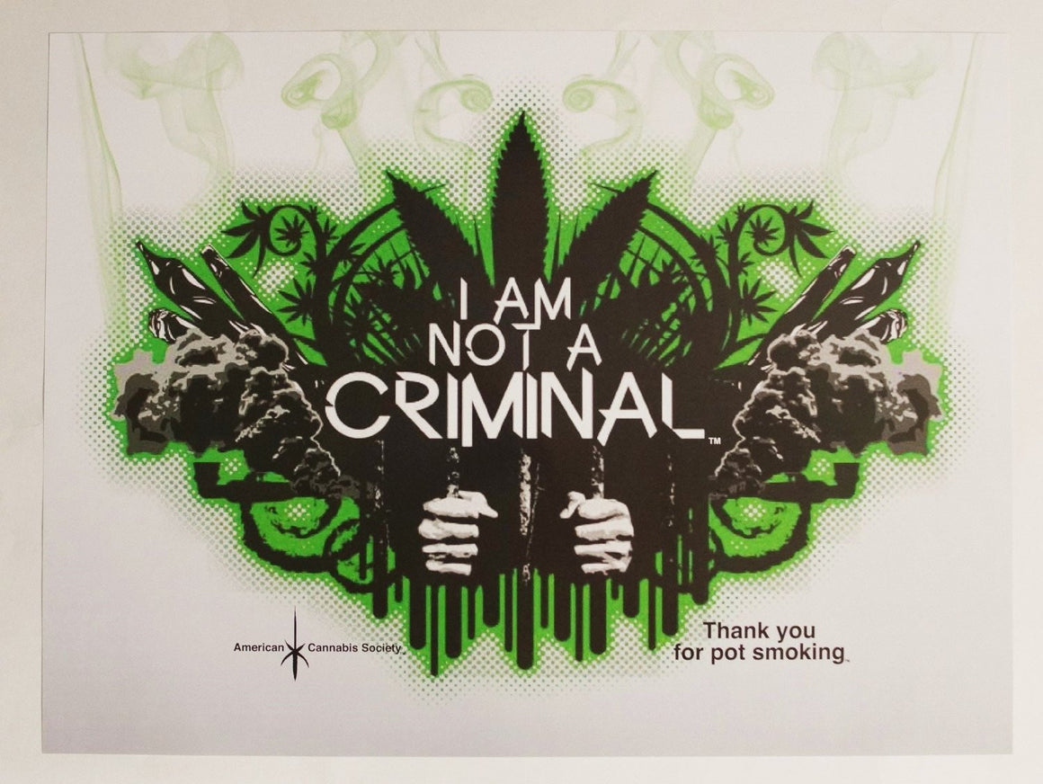 "I Am Not A Criminal® - 24"" x 18"" Wall Poster - American Cannabis Society®"