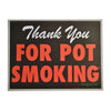 "Thank You For Pot Smoking - TYFPS® - 24"" x 18"" Wall Poster"