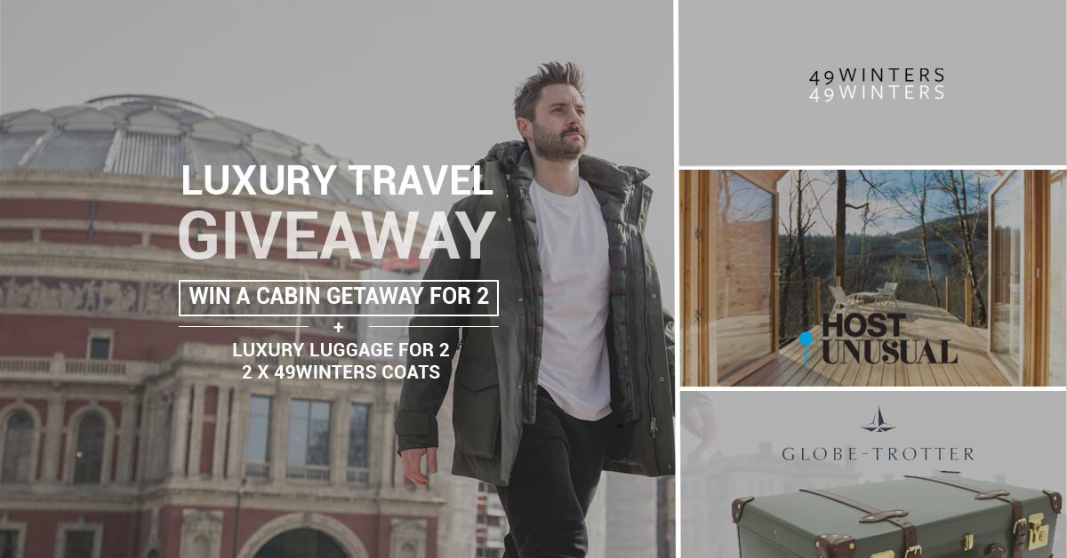 Luxury Travel Giveaway. 49Winters, Globe Trotter, Host Unusual. Win a cabin getaway, luxury luggage for two and two 49Winters coats