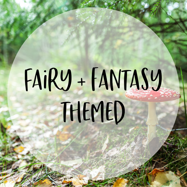 Fairy and Fantasy Themed