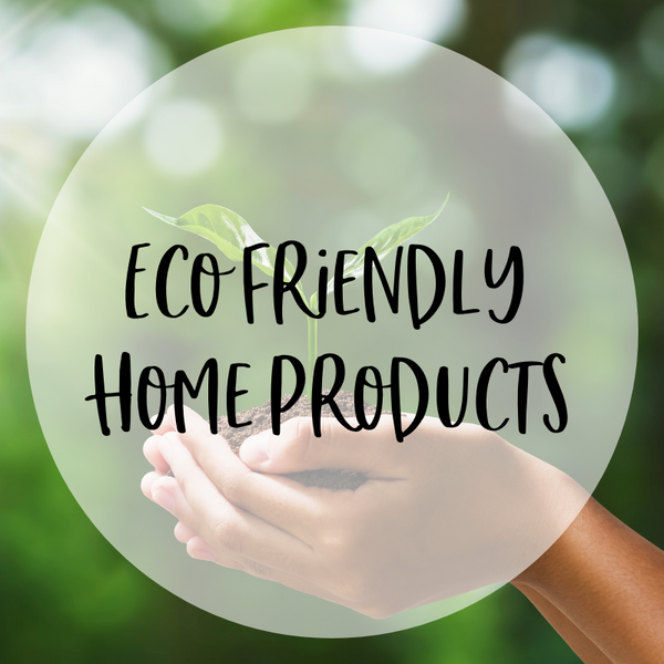 Eco-friendly home products