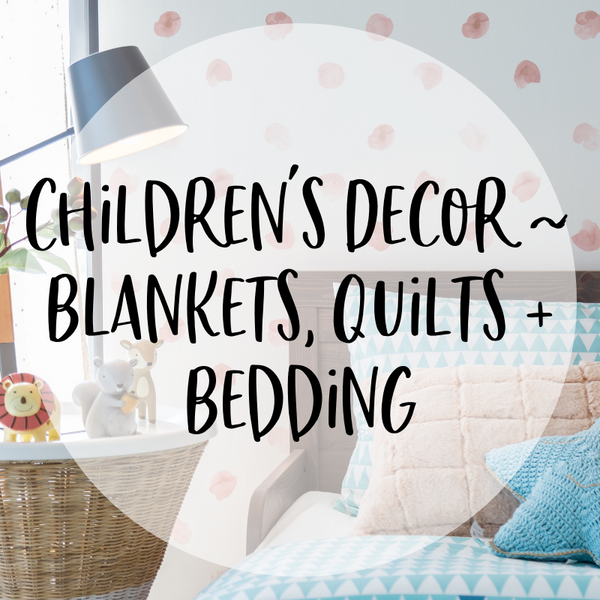 Children's Decor - Blankets, Quilts and Bedding