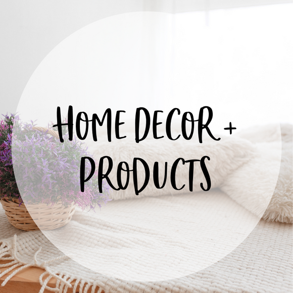 Home Decor and Products
