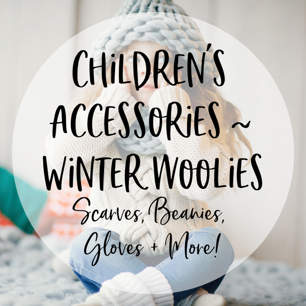 Children's Accessories - Winter Woolies