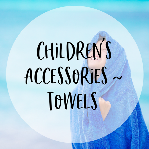 Children's Accessories - Towels