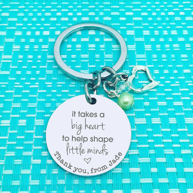 Teacher Gifts - Personalised It Takes A Big Heart To Help Shape Little Minds Keyring