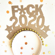 New Year party headband/ f*ck 2020/ fun new years crown