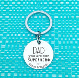 Dad Gifts -Dad you are our superhero, personalised keyring (Change Dad to another name of your choosing)