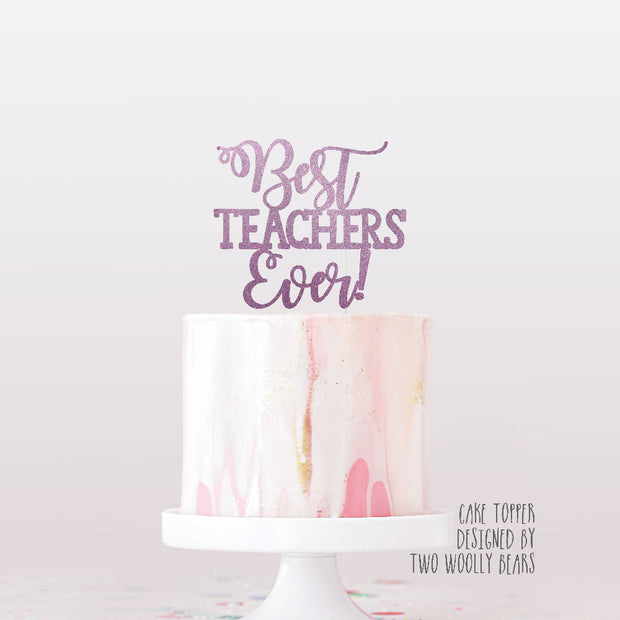 Best Teachers Ever Cake Topper